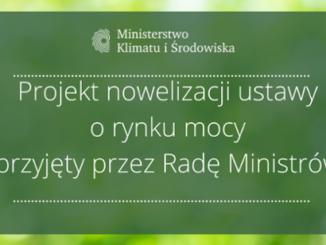 Projekt nowelizacji ustawy o rynku mocy przyjęty przez Radę Ministrów