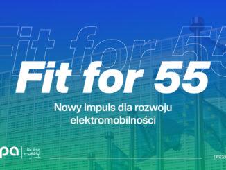 """Pakiet """"Fit for 55"""" - przyspieszenie rozwoju elektromobilności"""